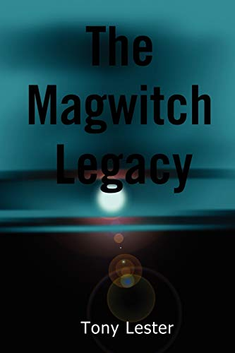 The Magwitch Legacy: Tony Lester