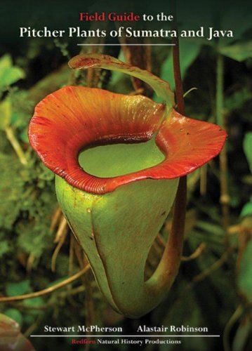 9781908787057: Field Guide to the Pitcher Plants of Sumatra and Java (Redfern's Field Guides to Pitcher Plants)