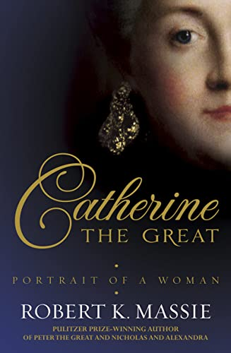 9781908800015: Catherine the Great: The Story of the Impoverished German Princess Who Deposed Her Husband to Become Tzarina of the Largest Empire on Earth