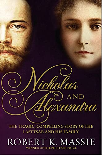 9781908800268: Nicholas and Alexandra: The Tragic, Compelling Story of the Last Tsar and his Family (Great Lives)
