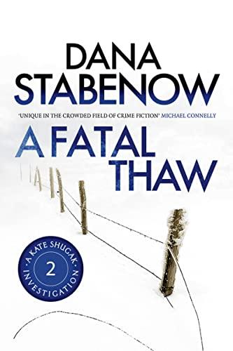 9781908800404: A Fatal Thaw (A Kate Shugak Investigation)