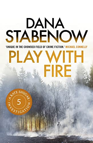 9781908800497: Play With Fire (A Kate Shugak Investigation)
