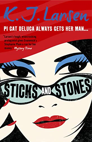 Sticks and Stones (Paperback): K J Larsen