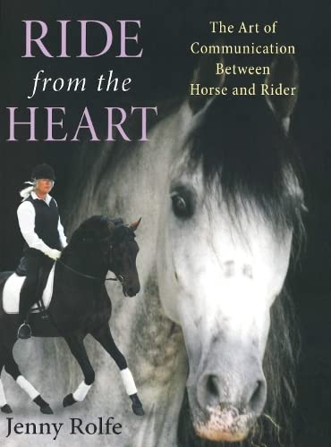 9781908809179: Ride from the Heart: The Art of Communication Between Horse and Rider