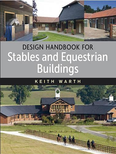 Design Handbook for Stables and Equestrian Buildings: Warth, Keith