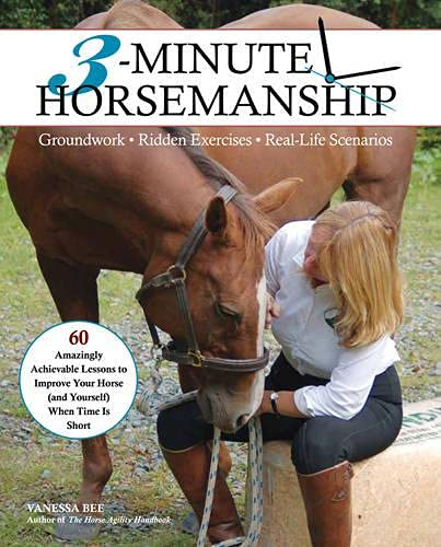 9781908809216: 3-Minute Horsemanship: 60 Amazingly Achievable Lessons to Improve You and Your Horse When Time is Short