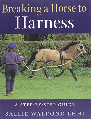 Breaking a Horse to Harness: Walrond, Sallie