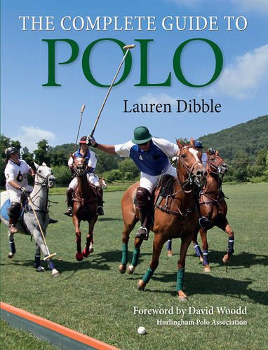 The Complete Guide to Polo: Dibble, Lauren