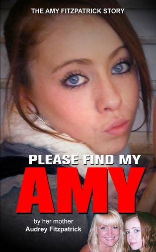 9781908813046: Amy Fitzpatrick: Please Find My Daughter