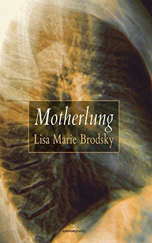 Motherlung: Lisa Marie Brodsky