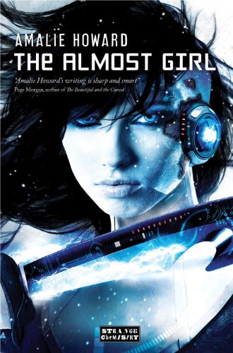 9781908844804: The Almost Girl (Strange Chemistry)