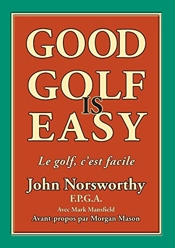 9781908848017: Good Golf is Easy: Bien jouer au golf, c'est facile ! (French Edition)