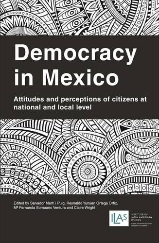 9781908857064: Democracy in Mexico: Attitudes and Perceptions of Citizens at National and Local Level