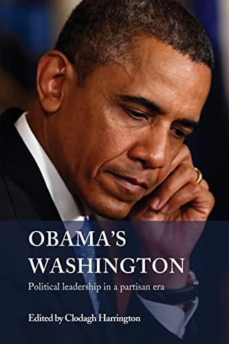 Obama's Washington Political Leadership in a Partisan Era: Harrington, Clodagh