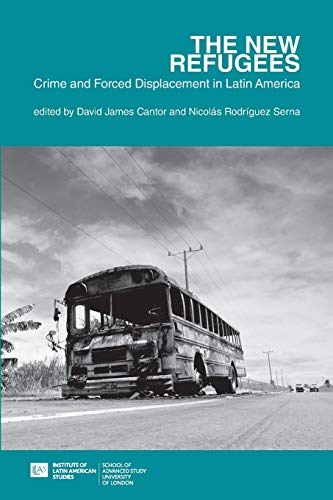9781908857187: The New Refugees: Crime and Displacement in Latin America