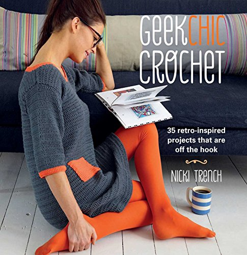 9781908862051: Geek Chic Crochet: 35 retro-inspired projects that are off the hook