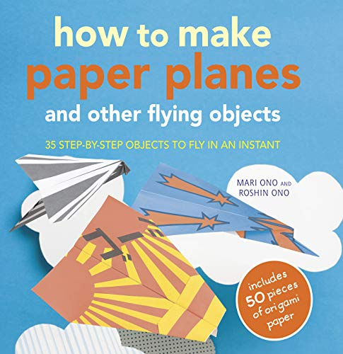 9781908862532: How to Make Paper Planes and Other Flying Objects: 35 step-by-step objects to fly in an instant