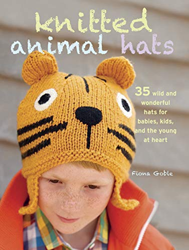 9781908862549: Knitted Animal Hats: 35 wild and wonderful hats for babies, kids and the young at heart
