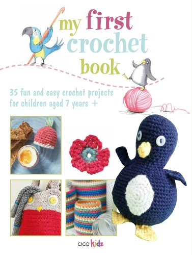 9781908862570: My First Crochet Book: 35 Fun and Easy Crochet Projects for Children Aged 7 Years +.