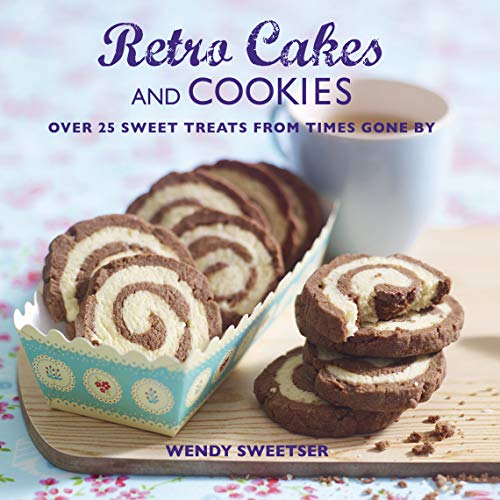 9781908862624: Retro Cakes and Cookies: Over 25 Sweet Treats from Times Gone By