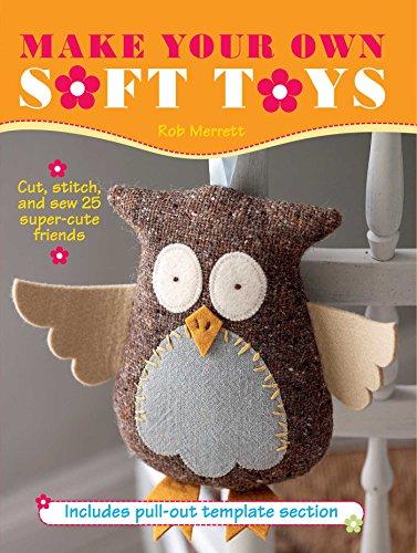 Make Your Own Soft Toys: Rob Merrett