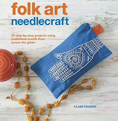9781908862662: Folk Art Needlecraft: 35 Step-by-step Projects Using Traditional Motifs from Across the Globe
