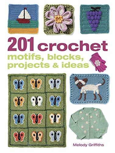 9781908862877: 201 Crochet Motifs, Blocks, Projects & Ideas
