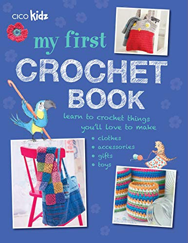 My First Crochet Book: Cico Books