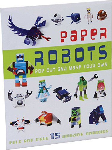 9781908862969: Pop-Out Paper Robots: Fold and make 15 amazing androids