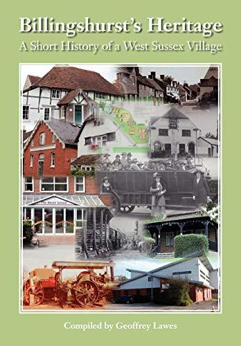 9781908904256: Billingshurst Heritage - A short History of a West Sussex Village