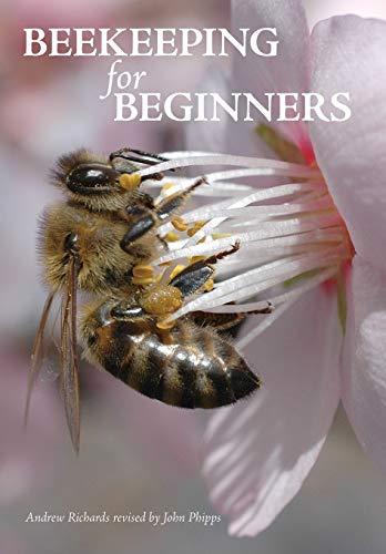 Beekeeping for Beginners: Richards, Andrew