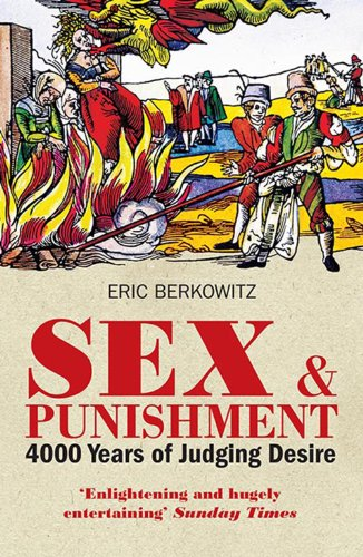 9781908906106: Sex and Punishment: Four Thousand Years of Judging Desire