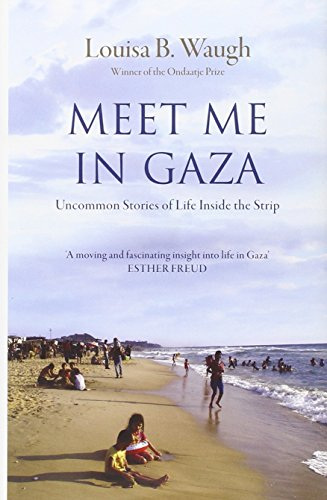 9781908906205: Meet Me in Gaza: Uncommon Stories of Life Inside the Strip