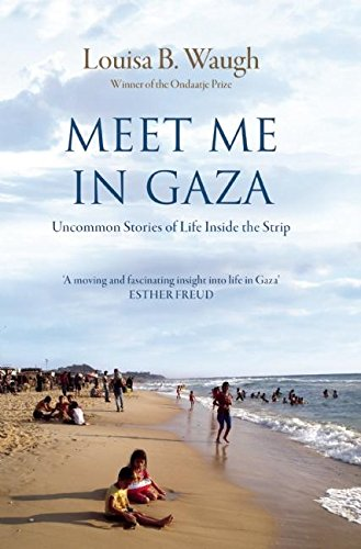 9781908906243: Meet Me in Gaza: Uncommon Stories of Life Inside the Strip