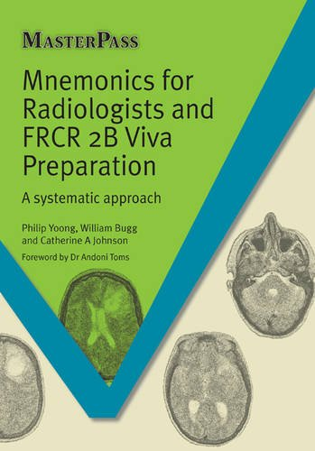 9781908911957: Mnemonics for Radiologists and FRCR 2B Viva Preparation: A Systematic Approach (Master Pass)