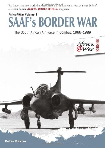 9781908916235: SAAF's Border War: The South African Air Force in Combat 1966-89 (Africa @ War Series)