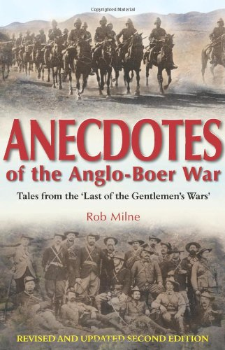 ANECDOTES OF THE ANGLO-BOER WAR 1899-1902: Tales: Milne, Rob