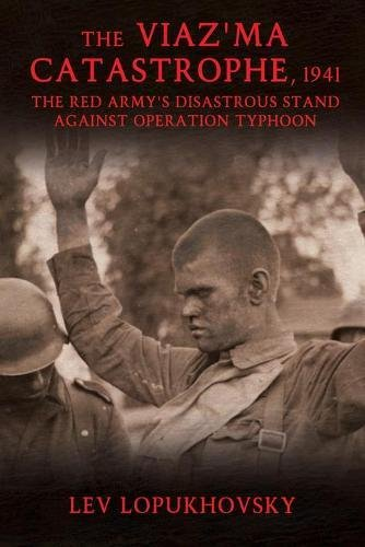 9781908916501: The Viaz'Ma Catastrophe, 1941: The Red Army's Disastrous Stand Against Operation Typhoon