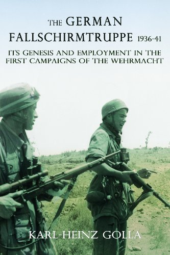 9781908916525: The German Fallschirmtruppe 1936-41: Its Genesis and Employment in the First Campaigns of the Wehrmacht