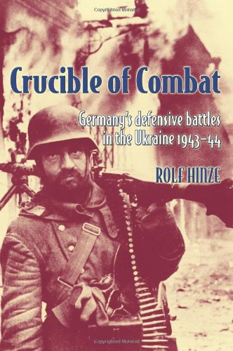 9781908916907: Crucible of Combat: Germany's Defensive Battles in the Ukraine. 1943-44