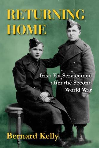 9781908928009: Returning Home: Irish Ex-Servicemen After the Second World War