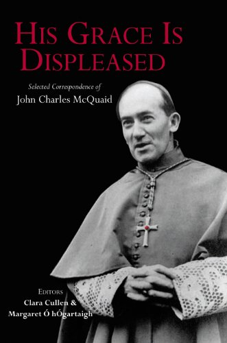 9781908928085: His Grace is Displeased: Selected Correspondence of John Charles McQuaid