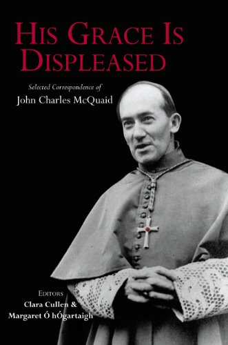 9781908928092: His Grace is Displeased: Selected Correspondence of John Charles McQuaid
