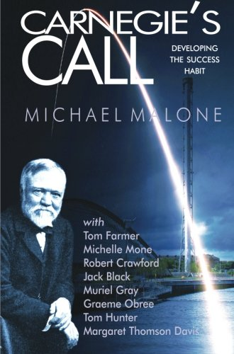 Carnegie's Call: Developing the Success Habit: Michael Malone