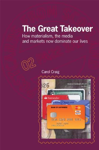9781908931061: The Great Takeover: How Materialism, the Media and Markets Now Dominate Our Lives (Postcards from Scotland)