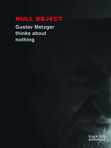 9781908966124: Null Object: Gustav Metzger Thinks About Nothing