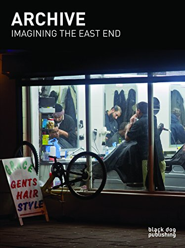 Archive: Imagining the East End: The East End Archive at the Cass: Andrews, Susan; Haeffner, ...