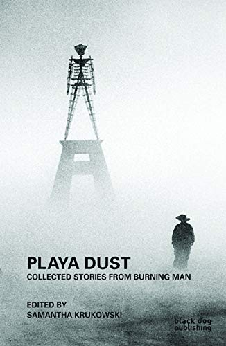 9781908966643: Playa Dust: Collected Stories from Burning Man
