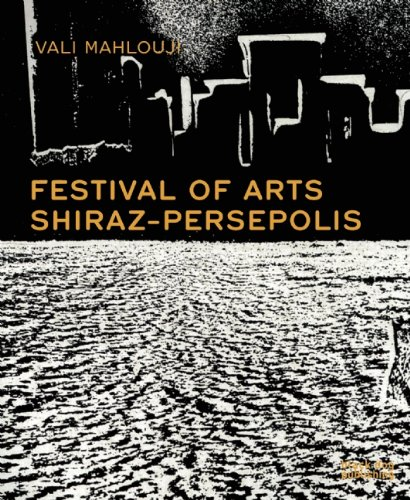 9781908966650: Festival of Arts: Shiraz-Persepolis, 1970