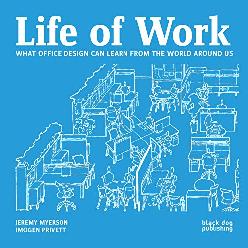 9781908966780: Life of Work: What Office Design Can Learn from the World Around Us